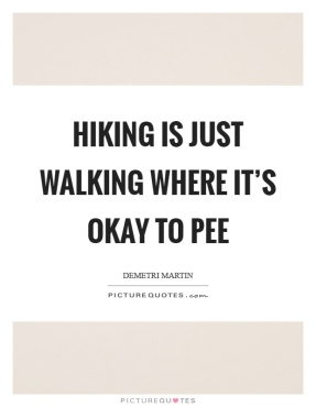hiking-is-just-walking-where-its-okay-to-pee-quote-1